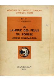LABOURET Henri - La langue des peuls ou foulbé. Lexique Français-Peul