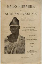 SARRAZIN H. (Vétérinaire militaire) - Races humaines du Soudan Français avec figures intercalées dans le texte et une carte de l'Afrique Occidentale. Volume I