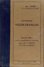KOBES Mgr de la Congrégation du Saint-Esprit - Dictionnaire Volof-Français. Nouvelle édition revue et considérablement augmentée par le R.P.O. Abiven de la même Congrégation