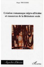 TRO DEHO Roger - Création romanesque négro-africaine et ressources de la littérature orale