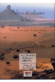 BENCHELAH Anne-Catherine, BOUZIANE Hildegard, MAKA Marie - Arbres et arbustes du Sahara. Voyage au cœur de leurs usages