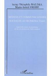 BALIMA Serge Théophile, FRERE Marie-Soleil - Médias et communications sociales au Burkina Faso. Approche socio-économique de la circulation de l'information