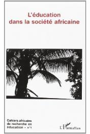 Cahiers africains de recherche en éducation - 01 / L'éducation dans la société africaine