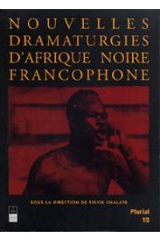 Plurial 12, CHALAYE Sylvie (sous la direction de) - Nouvelles dramaturgies d'Afrique Noire francophone