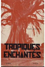 GHISLAIN Marc (pseudo de GUILHEM Marcel) - Tropiques enchantés