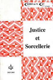 Cahier de l'UCAC 08-10, ROSNY Eric de (sous la direction de) - Justice et sorcellerie. Colloque international de Yaoundé organisé sous la direction d'Eric de Rosny (17-19 mars 2005)