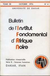 Bulletin de l'IFAN - Série B - Tome 38 - n°4 - Octobre 1976