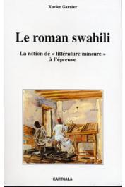 GARNIER Xavier - Le roman swahili. La notion de littérature mineure à l'épreuve