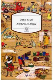 CELATI Gianni - Aventures en Afrique