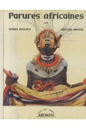 PAULME Denise, BROSSE Jacques - Parures africaines