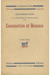 BLOCH Jean-Richard - A la découverte du monde connu. **: Cacaouettes et bananes