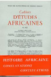 Cahiers d'études africaines - 061/062 - Histoire africaine: Constatations, contestations.