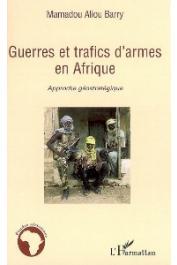 BARRY Mamadou Aliou - Guerres et trafics d'armes en Afrique