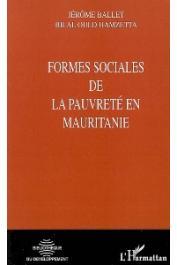 BALLET Jérôme, OULD HAMZETTA Bilal (sous la direction de) -Formes sociales de la pauvreté en Mauritanie