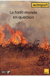 AUTREPART - 09 / La forêt-monde en question. Recomposition du rapport des sociétés à la forêt dans les pays du Sud