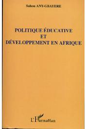 ANY-GBAYERE Sahou - Politique éducative et développement en Afrique noire