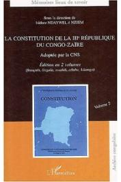 NDAYWEL E NZIEM Isodore (sous la direction de) - La Constitution de la IIIeme République du Congo-Zaïre. Adoptée par le CNS. Volume 2 en français, lingala, swahili, ciluba, kikongo