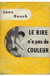 ROUCH Jane - Le rire n'a pas de couleur