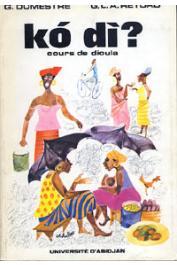 DUMESTRE Gérard, RETORD G. L. A. - Ko di ? Cours de dioula