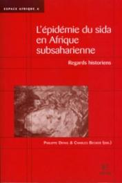 DENIS Philippe, BECKER Charles (sous la direction de) - L'épidémie du sida en Afrique subsaharienne - Regards historiens
