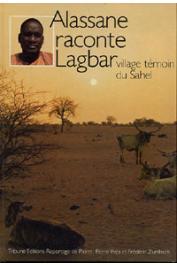 ZUMBACH Frédéric, Pierre, Pierre-Yves - Alassane raconte Lagbar village témoin du Sahel
