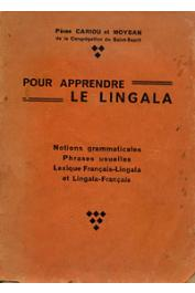 CARIOU et MOYSAN (Pères de la Congrégation du saint-Esprit) - Pour apprendre le Lingala. Notions essentielles. Phrases usuelles. Lexique Français-Lingala et Lingala-Français