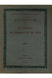 WEITHAS (Lt-Col.), REMY (Lt-Col.), CHARBONNEAU Jean (Lt-Col.) - La conquête du Cameroun et du Togo
