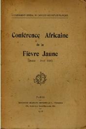 Gouvernement Général de l'Afrique Occidentale Française - Conférence Africaine de la Fièvre Jaune (Dakar - Avril 1928)