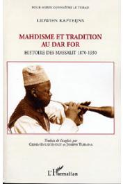 KAPTEIJNS Lidwien - Mahdisme et tradition au Dar For. Histoire des Massalit 1870-1930
