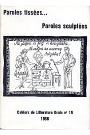 Cahiers de Littérature Orale - 19 - Paroles tissées…Paroles sculptées
