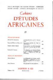 Cahiers d'études africaines - 027 - Organisation familiale des godie de Côte d'Ivoire / La bibliographie de la langue swahili, etc..