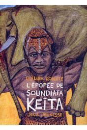 KONATE Dialiba, LAFFON Martine (adaptation) - l'épopée de Soundiata Keïta