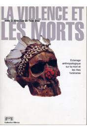 DROZ Yvan (sous la direction de) - La violence et les morts. Eclairage anthropologique sur la mort et les rites funéraires