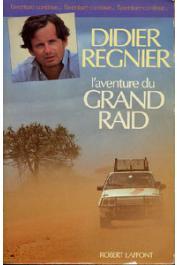 REGNIER Didier - L'aventure du grand raid