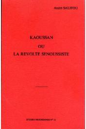 Etudes Nigériennes - 33, SALIFOU André - Kaoussan ou la révolte Senoussiste
