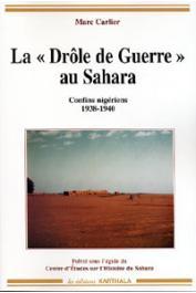 CARLIER Marc - La Drôle de guerre au Sahara. Confins nigériens 1938-1940