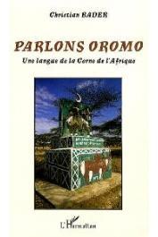 BADER Christian - Parlons Oromo. Une langue de la Corne de l'Afrique