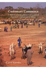 KERVEN Carol - Customary Commerce. A historical reassessment of pastoral livestock marketing in Africa