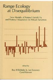 BEHNKE Roy H. Jr., SCOONES Ian, KERVEN Carol (edited by) - Range Ecology at Disequilibrium. New Models of Natural Variability and Pastoral Adaptation in African Savannas