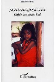 BAY Bruno de - Madagascar. Guide des pistes Sud