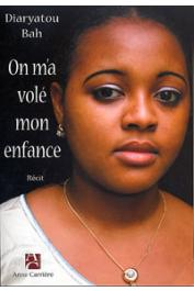BAH Diaryatou - On m'a volé mon enfance. Récit