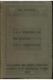 JOYEUX Charles, (docteur) - Précis de médecine coloniale