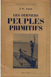 PAGE J. W. - Les derniers peuples primitifs