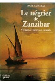 GARNERAY Louis - Le négrier de Zanzibar