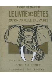 DEMAISON André - Le livre des bêtes qu'on appelle sauvages (édition 1933)