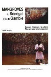 MARIUS Claude - Mangroves du Sénégal et de la Gambie. Ecologie - Pédologie - Géochime - Mise en valeur et aménagement