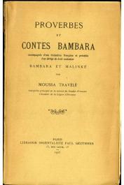 TRAVELE Moussa - Proverbes et contes Bambara accompagnés d'une traduction française et précédés d'un abrégé de droit coutumier Bambara et Malinké