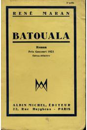 MARAN René - Batouala. Véritable roman nègre. Prix Goncourt 1921. Edition définitive