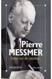 MESSMER Pierre - Après tant de batailles..Mémoires