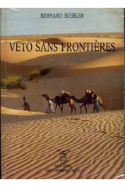 BIEHLER Bernard - Véto sans frontières